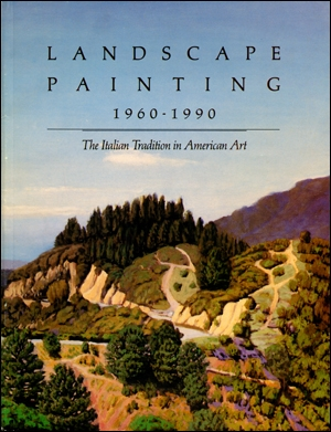 Landscape Painting 1960 - 1990 : The Italian Tradition in American Art