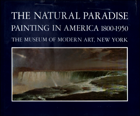 The Natural Paradise : Painting in America 1800 - 1950