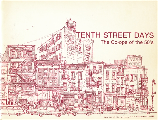 Tenth Street Days : The Co-ops of the 50's / The Galleries : Tanager, Hansa, James, Camino, March, Brata, Phoenix, Area : an Artist-initiated Exhibition, Works from 1952 - 1962