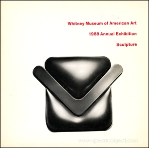 Whitney Museum of American Art, 1968 Annual Exhibition : Sculpture
