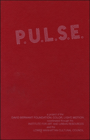 P.U.L.S.E. [PULSE] : A Project of the David Bermant Foundations : Color, Light, Motion