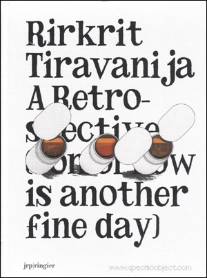 Rirkrit Tiravanija : A Retrospecitive (Tomorrow is Another Fine Day)