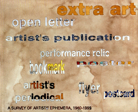 Extra Art : A Survey of Artists' Ephemera 1960 - 1999