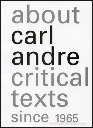 About Carl Andre : Critical Texts Since 1965