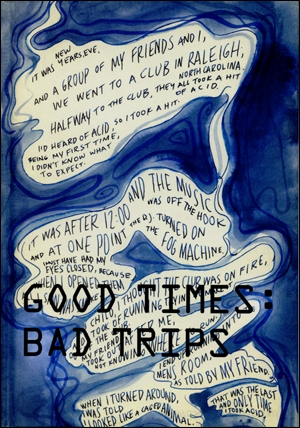 Good Times : Bad Trips