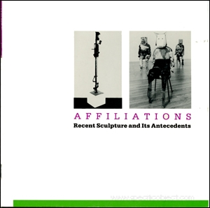 Affiliations : Recent Sculpture and Its Antecedents