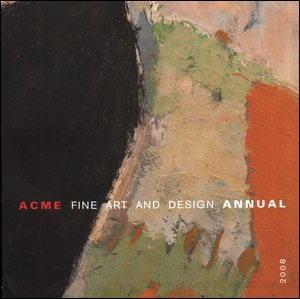 Acme Fine Art and Design Annual 2008