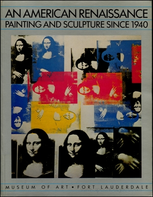 An American Renaissance : Painting and Sculpture Since 1940