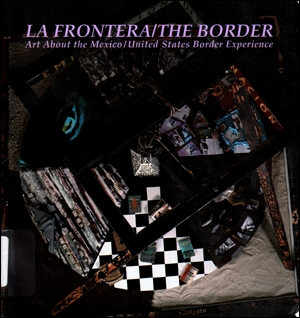 La Frontera / The Border : Art About the Mexican / United States Border Experience