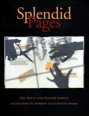 Splendid Pages : The Molly and Walter Bareiss Collection of Modern Illustrated Books
