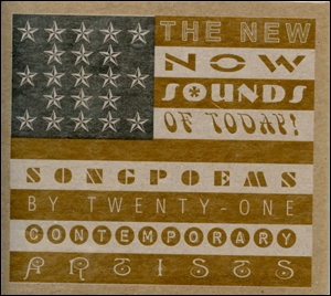 The New Now Sounds of Today : Songpoems by Twenty-One contemporary Artists