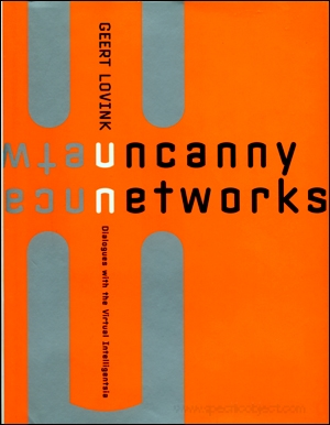 Uncanny Networks : Dialogues with the Virtual Intelligentsia