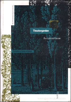 Theatergarden Bestiarium : The Garden as Theater as Museum