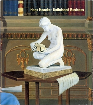Hans Haacke : Unfinished Business