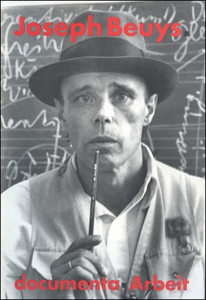 Joseph Beuys : documenta - Arbeit