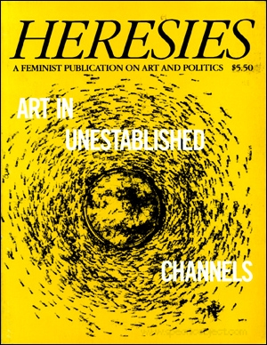 Heresies : A Feminist Publication on Art and Politics : Art in Unestablished Channels
