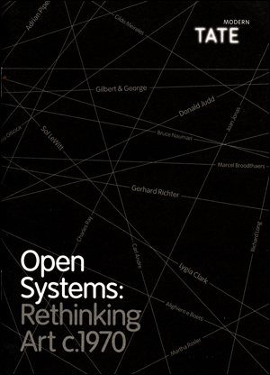 Open Systems : Rethinking Art c. 1970