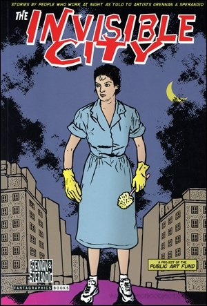 The Invisible City : Stories by People Who Work at Night as Told to Artists Grennan & Sperandio