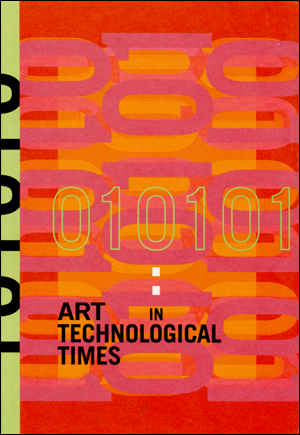 010101 : Art in Technological Times