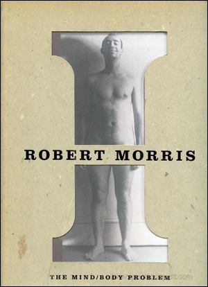 Robert Morris : The Mind / Body Problem