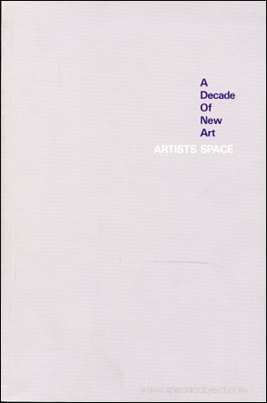 A Decade of New Art : Artists Space