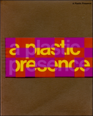 A Plastic Presence. Volume 1 by Tracy Atkinson, 1969