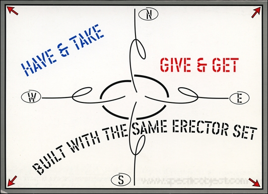 Have & Take / Give & Get / Built with the Same Erector Set