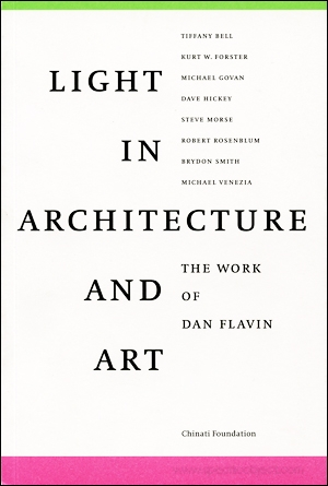 Light in Architecture and Art : The Work of Dan Flavin