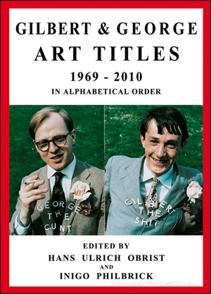 Gilbert & George : Art Titles 1969 - 2010, In Chronological Order