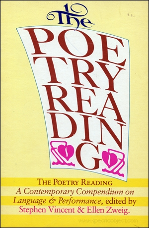 The Poetry Reading : A Contemporary Compendium on Language and Performance