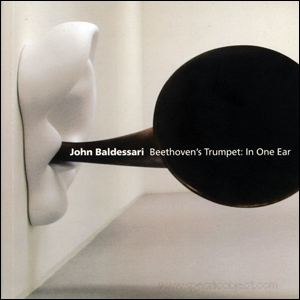 John Baldessari, Beethoven's Trumpet : In One Ear & Out the Same Ear