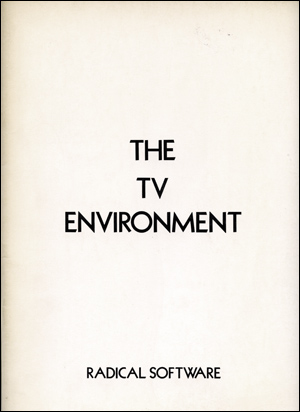 Radical Software : The TV Environment