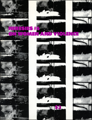 Heresies : A Feminist Publication on Art and Politics : On Women and Violence