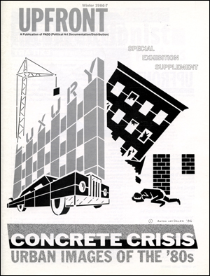 UPFRONT : A Publication of PADD (Political Art Documentation and Distribution), Special Exhibition Supplement : Concrete Crisis, Urban Images of the '80s