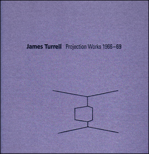 James Turrell : Projection Works 1966 - 69