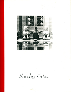 A Tribute to Nicolas Calas 1907 - 1988 : Critic, Poet, Polemecist