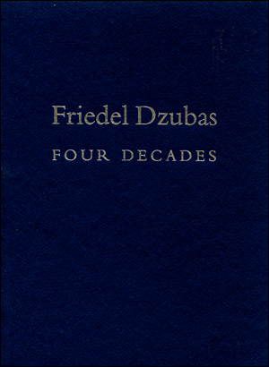 Friedel Dzubas : Four Decades 1950 - 1990