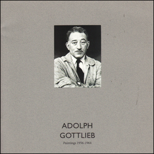 Adolph Gottlieb : Paintings 1956 - 1964