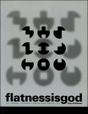 Flatnessisgod : Art + Design + Process + Picture Plane Theory + X, Y