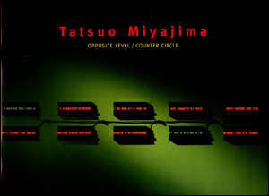 Tatsuo Miyajima : Opposite Level / Counter Circle