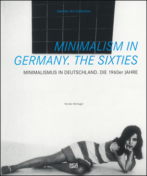 Minimalism in Germany. The Sixties / Minimalismus in Deutschland. Die 1960er Jahre