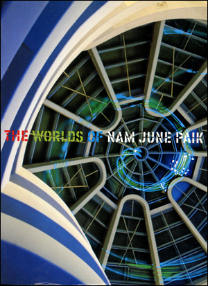 The Worlds of Nam June Paik