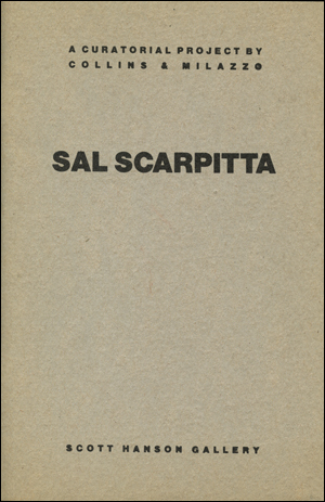 Sal Scarpitta : A Curatorial Project by Collins & Milazzo in Cooperation with Leo Castelli