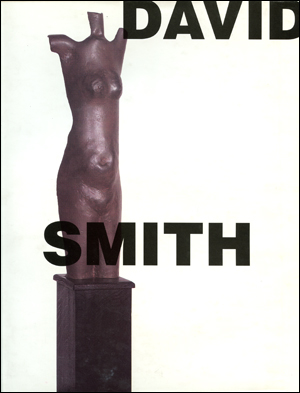 David Smith : To and From the Figure