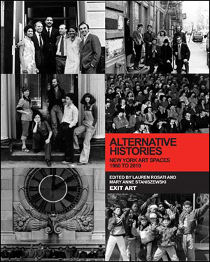 Alternative Histories : New York Art Spaces, 1960 - 2010