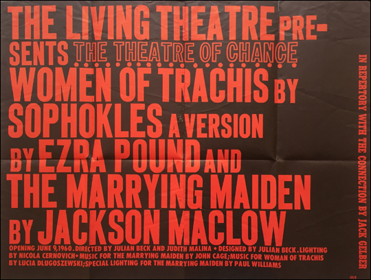 The Living Theatre Presents The Theatre of Change: Women of Trachis by Sophokles, A Version by Ezra Pound and The Marrying Maiden by Jackson Mac Low