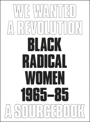 We Wanted a Revolution : Black Radical Women 1965-85, A Sourcebook