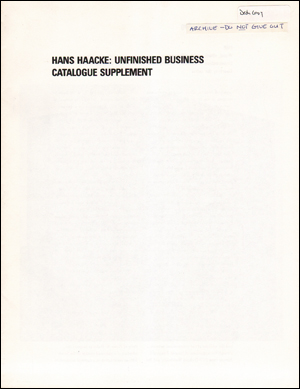 Hans Haacke : Unfinished Business / Catalogue Supplement