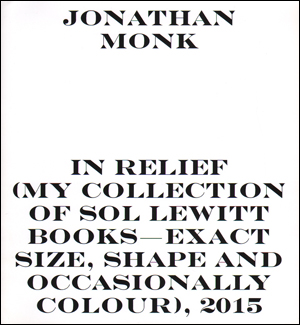In Relief (My Collection of Sol LeWitt Books - Exact Size, Shape and Occasionally Colour), 2015