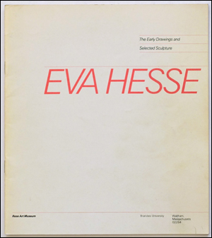 Eva Hesse : The Early Drawings and Selected Sculpture